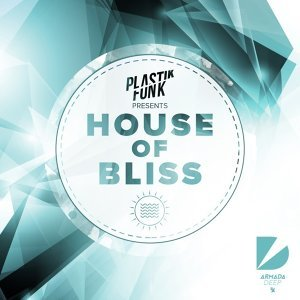 House Of Bliss - Mixed by Plastik Funk