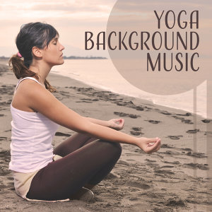 Yoga Background Music – Finest Selected Nature Music, Deep Relaxation, Meditate, Music for Yoga Workout