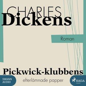 Pickwick-klubbens efterlämnade papper - oförkortat