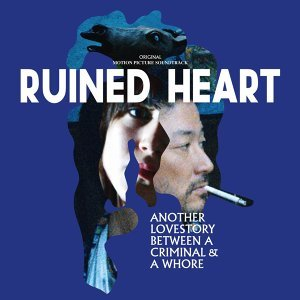 Ruined Heart - Original Motion Picture Soundtrack