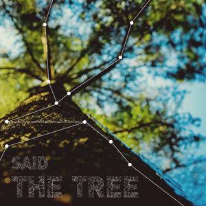 Said The Tree (老樹說)