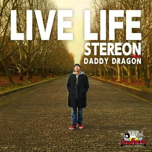Live Life (feat. DADDY DRAGON) (Live Life (feat. DADDY DRAGON))