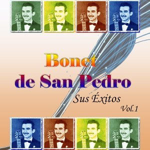 Bonet de San Pedro - Sus Éxitos, Vol. 1