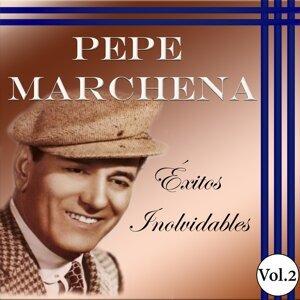 Pepe Marchena - Éxitos Inolvidables, Vol. 2