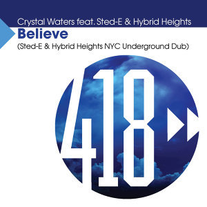 Believe - Sted-E & Hybrid Heights NYC Underground Dub