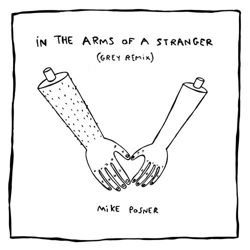 In The Arms Of A Stranger - Grey Remix