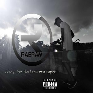 Raeraw (feat. Flex I Am Not a Rapper)