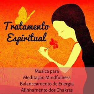 Tratamento Espiritual - Musica para Meditação Mindfulness Balanceamento de Energia Alinhamento dos Chakras con Sons da Natureza Instrumentais New Age
