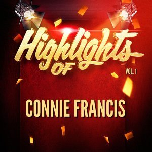 Highlights of Connie Francis, Vol. 1