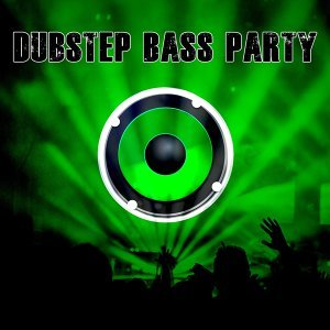 Dubstep Bass Party