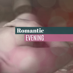 Romantic Evening – Soothing Music for Two, Classical Jazz Guitar, Sensual Piano, Mellow Jazz, Relaxation Music for Lovers