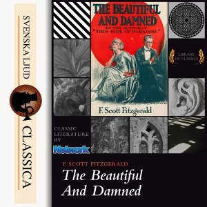 The Beautiful and Damned - Unabridged