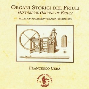 Historical Organs of Friuli (Italy)