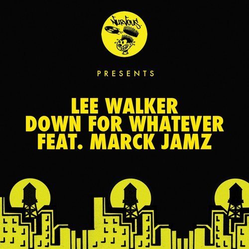 Down For Whatever (feat. Marck Jamz) - Lee Walker's Tech Mix