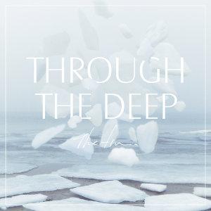 Through The Deep - EP