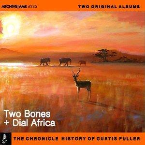 Two Original Albums of Curtis Fuller: Two Bones / Dial Africa