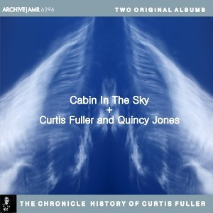 Two Original Albums of Curtis Fuller: Cabin in the Sky / With Quincy Jones