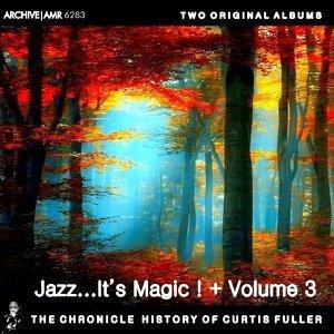 Two Original Albums of Curtis Fuller: Jazz…..It's Magic! / Volume 3