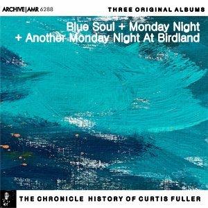 Three Original Albums of Curtis Fuller: Blue Soul / Monday Night at Birdland / Another Monday Night at Birdland