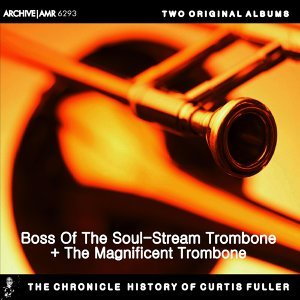 Two Original Albums of Curtis Fuller: Boss of the Soul-Stream Trombone / The Magnificent Trombone