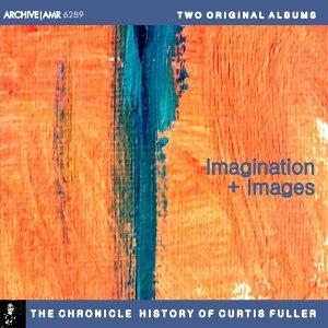 Two Original Albums of Curtis Fuller: Imagination / Images