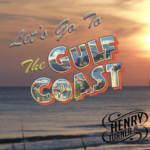 Let's Go To The Gulf Coast