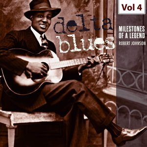 Milestones of a Legend - Delta Blues, Vol. 4