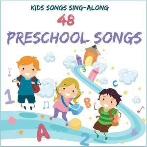 Kids Songs Sing Along - 48 Preschool Songs