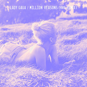 Million Reasons - KVR Remix