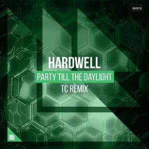 Party Till The Daylight - TC Remix