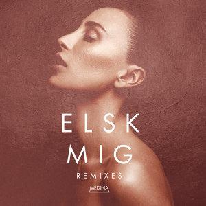 Elsk Mig - Remixes