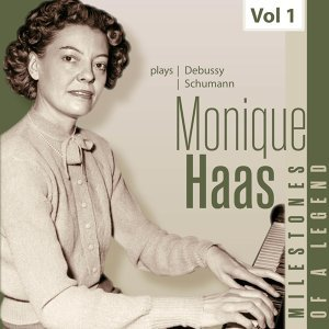 Milestones of a Legend - Monique Haas, Vol. 1