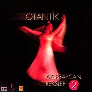 Otantik Azerbaycan Reksleri, Vol. 2