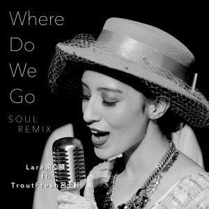 Where Do We Go: SOUL REMIX