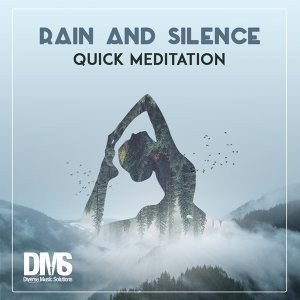 Rain and Silence: Quick Meditation