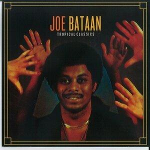 Tropical Classics: Joe Bataan - 2013 Remastered Version