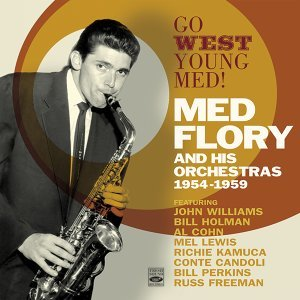Go West, Young Med! Med Flory and His Orchestras 1954-1959