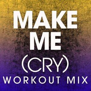 Make Me (Cry) - Single