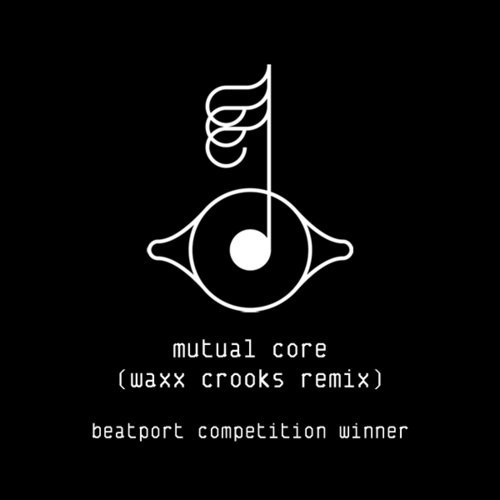 Mutual Core (Waxx Crooks Remix)