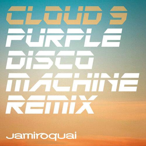 Cloud 9 - Purple Disco Machine Remix