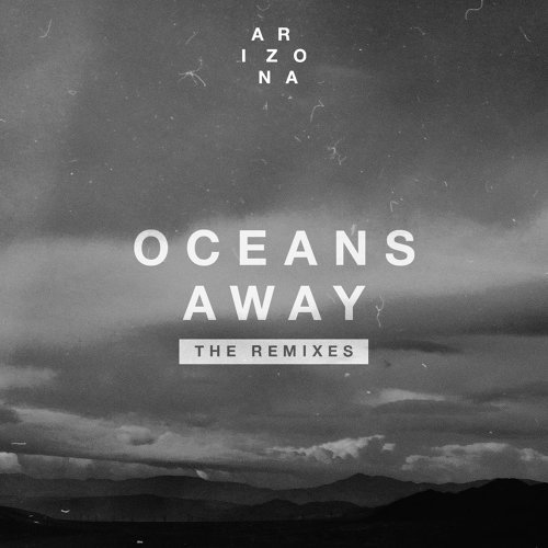 Oceans Away - The Remixes