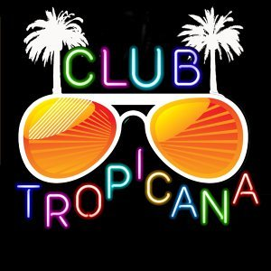 Club Tropicana: A Night to Remember