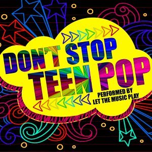 Don't Stop Teen Pop