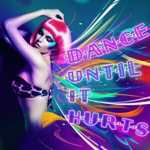 Dance 'Til It Hurts