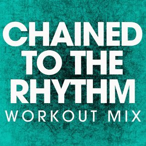 Chained to the Rhythm - Single
