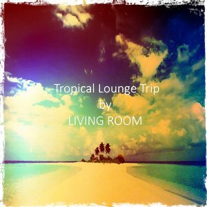Tropical Lounge Trip