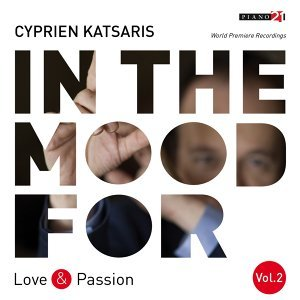 In the Mood for Love & Passion, Vol. 2: Beethoven, Schubert, Chopin, Grieg, Vladigerov, Rodrigo, Katsaris... - Classical Piano Hits