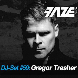 Faze DJ Set #59: Gregor Tresher