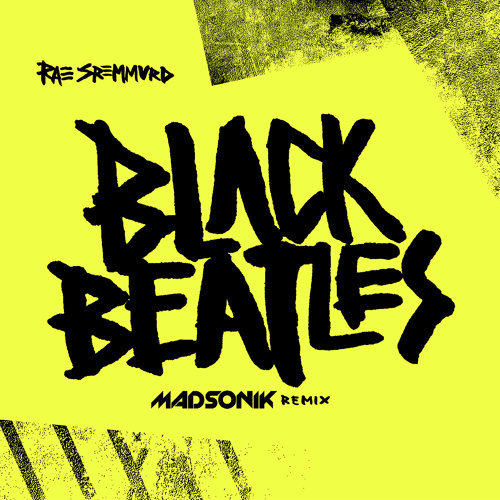 Black Beatles - Madsonik Remix