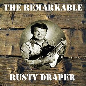 The Remarkable Rusty Draper